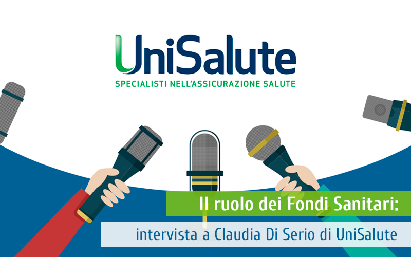 Il ruolo dei Fondi Sanitari: intervista a Claudia Di Serio di UniSalute