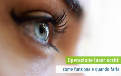 Operazione laser occhi: come funziona e quando farla
