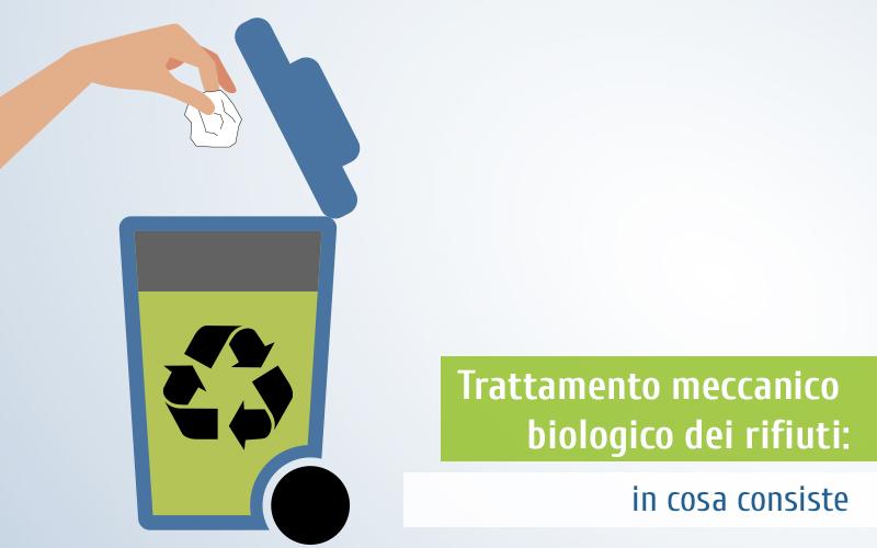 Trattamento meccanico biologico dei rifiuti: in cosa consiste