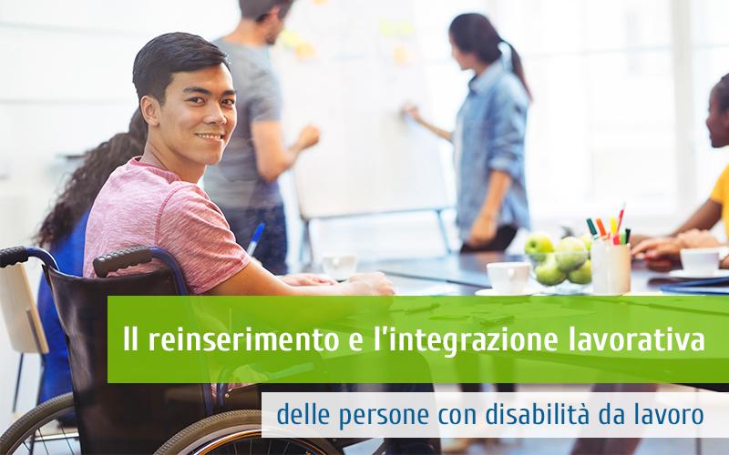Il reinserimento e l'integrazione lavorativa delle persone con disabilità da lavoro