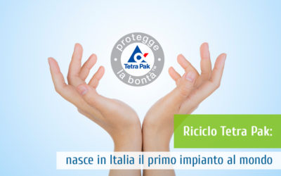 Riciclo Tetra Pak: nasce in Italia il primo impianto al mondo