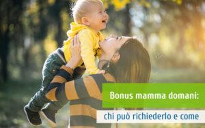 Bonus mamma domani