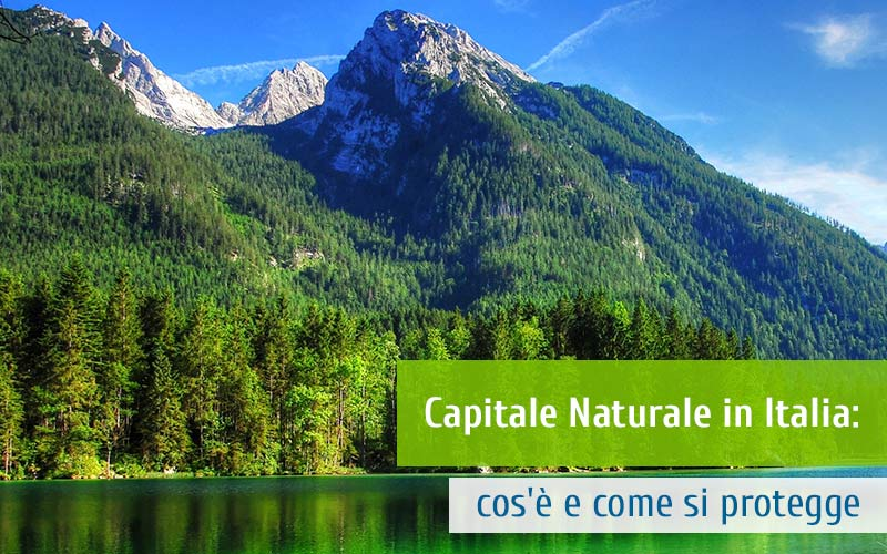 Capitale Naturale in Italia: cos'è e come si protegge
