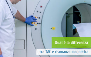 differenza tra TAC e risonanza magnetica