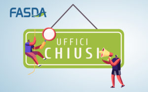 Gli uffici di Fondo FASDA resteranno chiusi da lunedì 9 a venerdì 20 agosto compresi. Riapriranno regolarmente lunedì 23 agosto 2021.